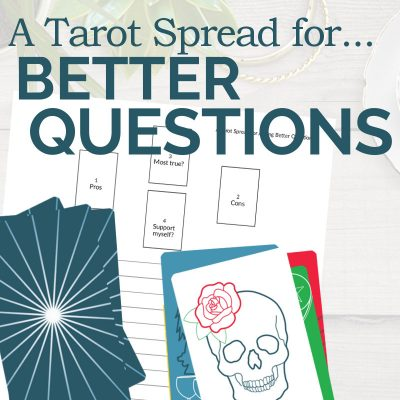 A Tarot Spread for Asking Better Questions