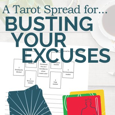 A Tarot Spread for Busting Your Excuses