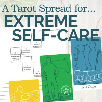 A Tarot Spread for Extreme Self-Care