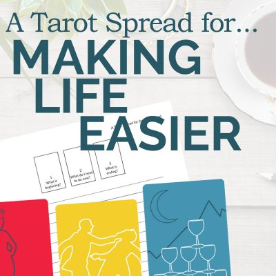 A Tarot Spread for Making Life Easier