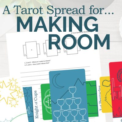 A Tarot Spread for Making Room for What You Desire