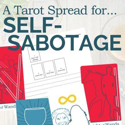 A Tarot Spread for Self-Sabotage