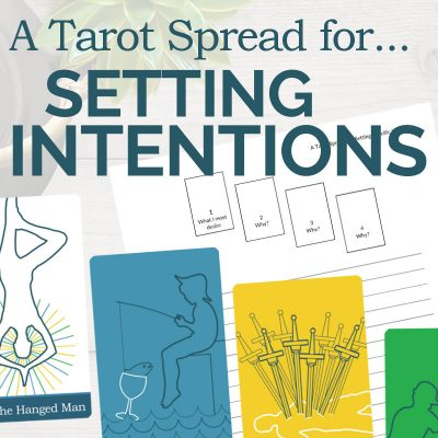 A Tarot Spread for Setting Specific Intentions